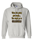 hooded Sweatshirt Hoodie When The Going Gets Tough The Tough Go To Grandmas