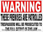 Warning Premises Patrolled Trespassers Prosecuted Sign. Size Options. Security