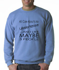 SWEATSHIRT Pets Dog All I care About Is My Labrador Retriever Like Maybe People