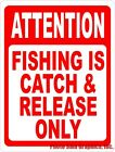 Attention Fishing is Catch & Release Only Sign. Size Options. Fish Rules