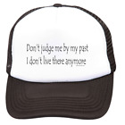Trucker Hat Cap Foam Mesh Don't Judge Me By My Past I Don't Live There