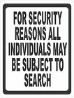 For Security Reasons Individuals Subject to Search Sign. Size Options. Searched