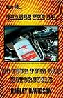 How To Change The Oil In Your Twin Cam Harley Davidson Motorcycle by James Russ