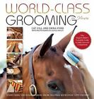 World-Class Grooming for Horses: The English Rider's Complete Guide to Daily Ca