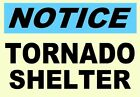 TORNADO SHELTER GLOW in the DARK  NOTICE SIGN