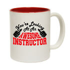Funny Coffee Mug Christmas Birthday Gift - Instructor Youre Looking Awesome