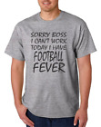 Football t-shirt Sorry Boss I can't work Today Have Football Fever