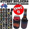 Stubby Holder Funny Novelty Stubbie Birthday Gift - SUPER VARIOUS DESIGNS BH11