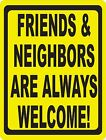 Friends & Neighbors are Always Welcome Sign. Size Options. Backyard Signs