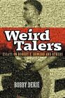 Weird Talers Essays on Robert E. Howard and Others by Bobby Derie 9781614982586