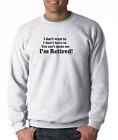 Gildan Long Sleeve T-shirt I Don't Want To Have To You Can't Make Me Retired