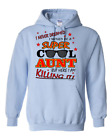 Pullover Hooded sweatshirt I Never Dreamed Would Super Cool Aunt Here Killing It