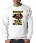 Crewneck SWEATSHIRT Party Everybody Chill I Found The Beer