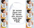 Rabbit Skins Infant Cotton Snap Bib If Mom Says No My Aunt Will Say Yes