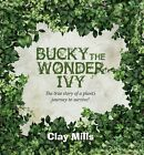 Bucky the Wonder Ivy: The true story of a plant's journey to survive!