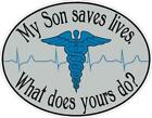 My Son Saves Lives Reflective or Matte Vinyl Decal Sticker Nurse, Doctor.
