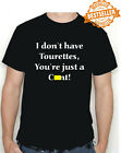 I Don't Have Tourettes T-shirt / Swearing / Holiday / Party / Pub / All Sizes
