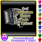 Melodeon Cool Player With Natural Talent - Music T Shirt 5yrs - 6XL MusicaliTee