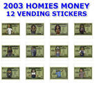 "NEW RETIRED 2003 HOMIES MONEY VENDING MACHINE 12 STICKERS SET 2.5"" x 4"" YOU PICK $7.99 USD on eBay"