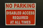 NO PARKING disabled access required sign PLASTIC , STICKER , FOAMEX & HOLED