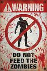 New Do Not Feed The Zombies Warning! Poster