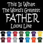 Worlds Greatest FATHER  Fathers Day Birthday Gift Funny T Shirt