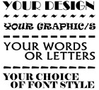 CREATE YOUR OWN DESIGN VINYL GRAPHIC DECAL/STICKER - ANY WORDS/IMAGE