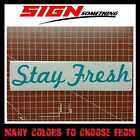 Stay Fresh Decal / Sticker
