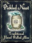 New The Pickled Newt Traditional Hand Pulled Ales Metal Tin Sign