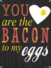 You Are The Bacon Tin Sign 30.5x40.7cm