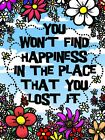 You Won't Find Happiness Tin Sign 30.5x40.7cm