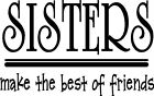 Sisters Make The Best Friends VInyl Decal Sticker Wall Lettering Decor Words