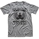 Don't Hate Meditate T-shirt Brand New