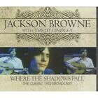 JACKSON BROWNE Where The Shadows Fall The Classic 1972 Broadcast CD European