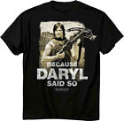 The Walking Dead Because Daryl Said So Adult T-Shirt image