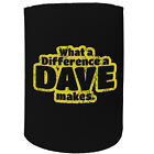 Stubby Holder - What A Difference A Dave Makes - Funny Novelty Birthday Gift