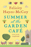 Hayes-Mccoy, Felicity-Summer At The Garden Cafe  (UK IMPORT)  BOOK NEW