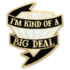 PinMart's I'm Kind of a Big Deal Diamond Trendy Enamel Lapel Pin