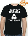 My FOOD Doesn't Poop T-Shirt / Animal / Vegetarian / Morrissey / Meat / All Size