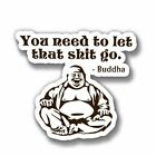 Buddha funny quote vinyl sticker for laptop luggage tumbler