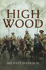 High Wood by Harrison  New 9781473834095 Fast Free Shipping..