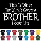 Worlds Greatest BROTHER Fathers Day Birthday Funny Christmas Gift T Shirt