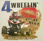 ALL AMERICAN GIRL 4 WHEELIN' AIN'T JUST FOR BOYS KISS MY DIRT SHIRT #62