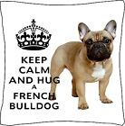 """French Bulldog Keep Calm Cushion Cover Can Be Personalised 18""""x18"""" Great Gift"""