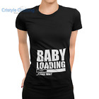 BABY LOADING Funny T-Shirt Pregnant expectant mother Fun Gift idea 6 to 18