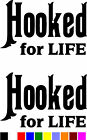 2 HOOKED FOR LIFE funny fishing car truck boat vinyl stickers (V-048)