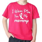 I Wear Pink For My MOMMY Breast Cancer Awareness Youth  Boys Girls T Shirt