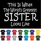 Worlds Greatest SISTER Birthday Christmas Gift Funny T Shirt Youth Child Size