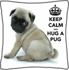 """Keep Calm And Hug A Pug Cushion Cover Can Be Personalised 18"""" X 18"""" Great Gift"""