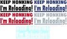 KEEP HONKING I'M RELOADING VINYL GRAPHIC CAR DECAL/STICKER - CHOICE OF 5 COLORS